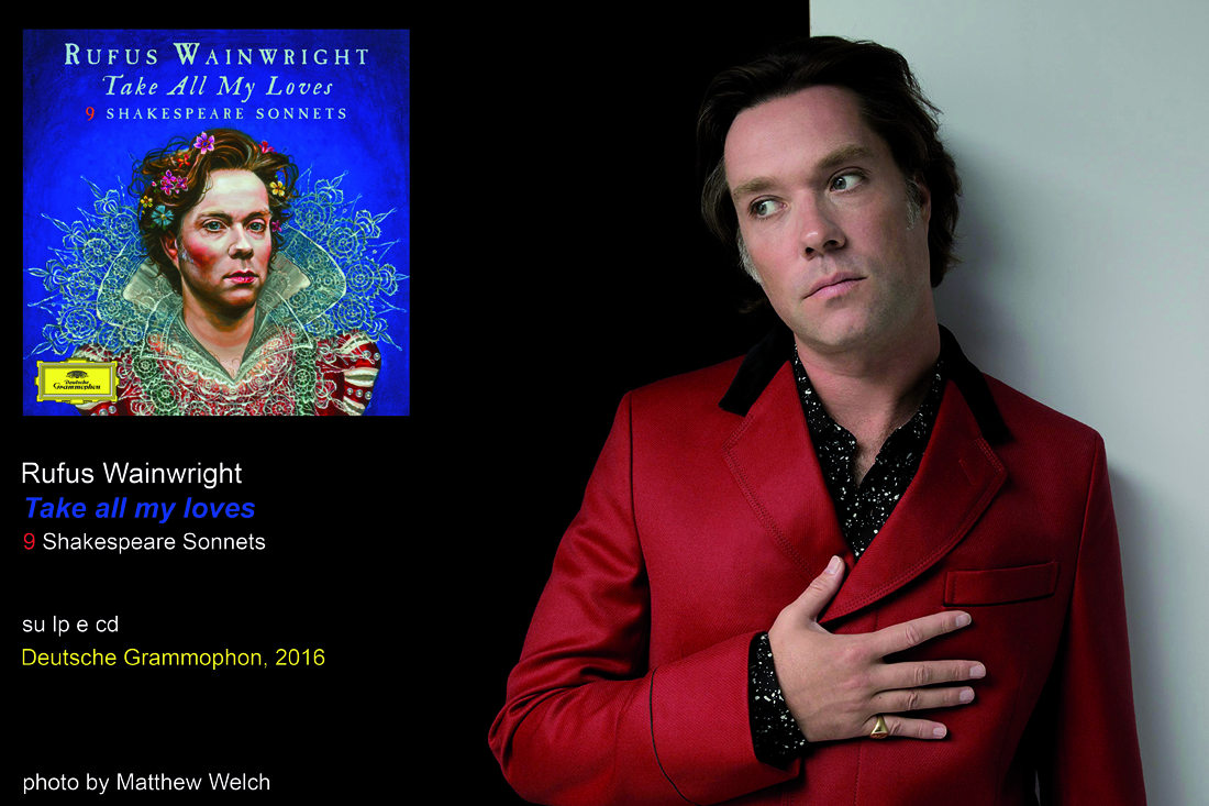 TAKE ALL MY LOVES | 9 SHAKESPEARE SONNETS | Il nuovo album di Rufus Wainwright